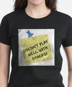 Doesn't Play Well With Others Tee