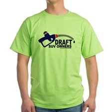 """Draft SUV owners"" T-Shirt"