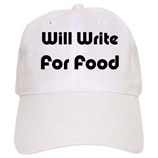 Will Write For Food Baseball Cap