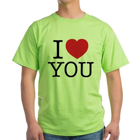 I LOVE YOU Green T-Shirt