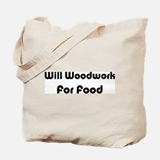 Will Woodwork For Food Tote Bag