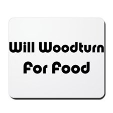 Will Woodturn For Food Mousepad