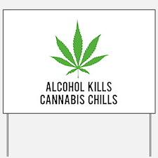 Cannabis Chills Yard Sign