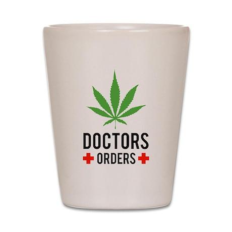Doctors Orders Shot Glass