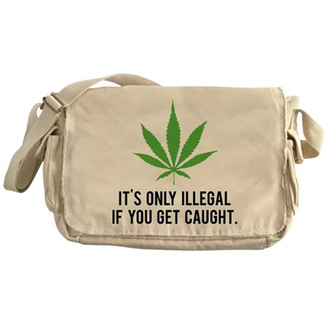 It's only illegal if ... Messenger Bag