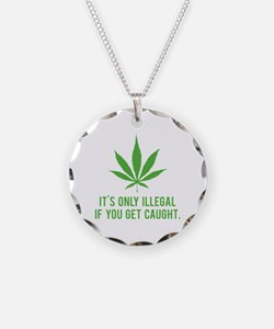 It's only illegal if ... Necklace