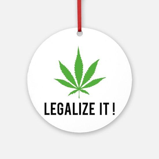 Legalize it ! Ornament (Round)