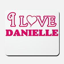 I Love Danielle Mousepad