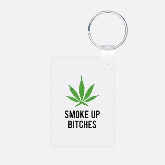 Smoke up bitches Keychains