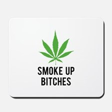 Smoke up bitches Mousepad