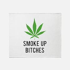 Smoke up bitches Throw Blanket