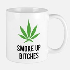 Smoke up bitches Mug