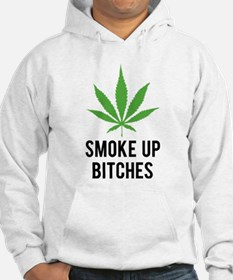 Smoke up bitches Hoodie Sweatshirt