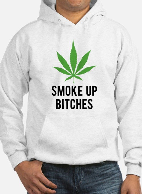 Smoke up bitches Jumper Hoody