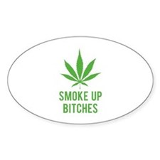 Smoke up bitches Decal