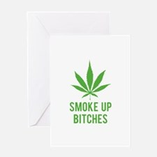 Smoke up bitches Greeting Card