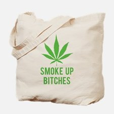 Smoke up bitches Tote Bag