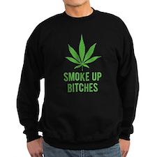Smoke up bitches Sweatshirt