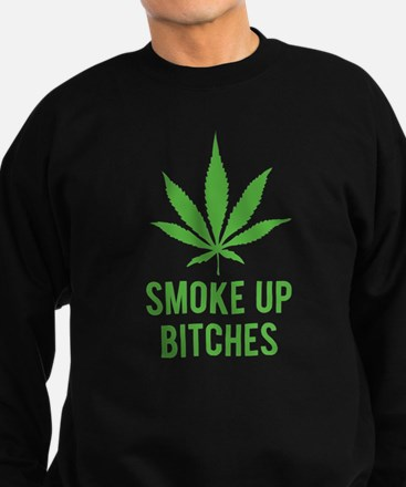 Smoke up bitches Sweatshirt (dark)