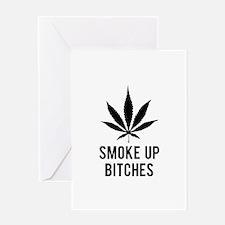 Smoke up bitches Greeting Card