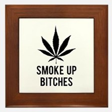 Smoke up bitches Framed Tile