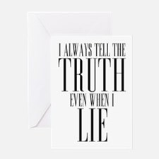 I Always Tell The Truth Even When I Lie Greeting C