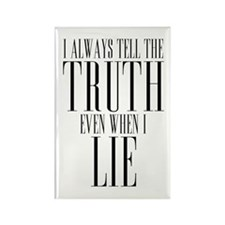 I Always Tell The Truth Even When I Lie Rectangle