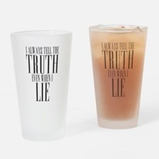 I Always Tell The Truth Even When I Lie Drinking G