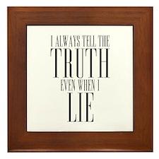 I Always Tell The Truth Even When I Lie Framed Til