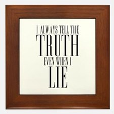I Always Tell The Truth Even When I Lie Framed Til