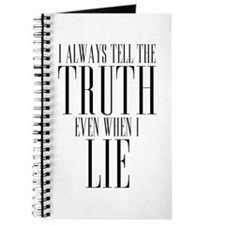 I Always Tell The Truth Even When I Lie Journal