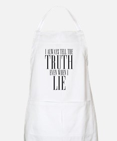 I Always Tell The Truth Even When I Lie Apron