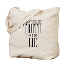 I Always Tell The Truth Even When I Lie Tote Bag