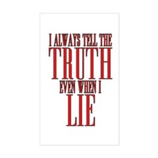 I Always Tell The Truth Even When I Lie Decal