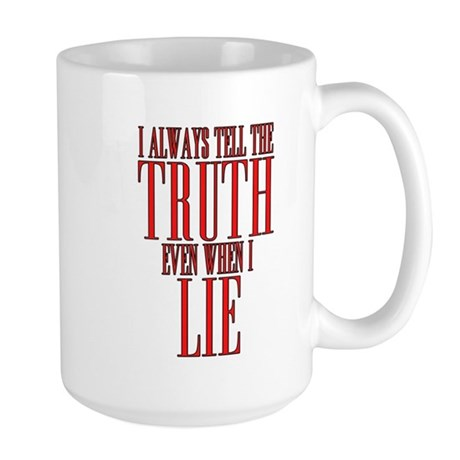 I Always Tell The Truth Even When I Lie Large Mug