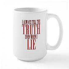 I Always Tell The Truth Even When I Lie Mug