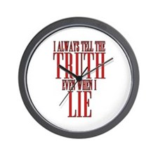 I Always Tell The Truth Even When I Lie Wall Clock