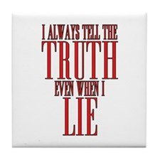 I Always Tell The Truth Even When I Lie Tile Coast