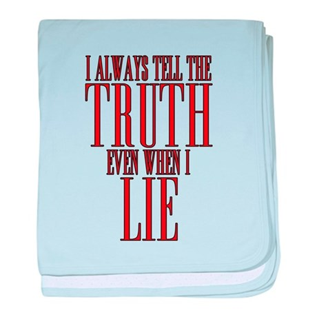 I Always Tell The Truth Even When I Lie baby blank