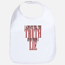 I Always Tell The Truth Even When I Lie Bib