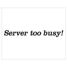 Server too Busy! Poster
