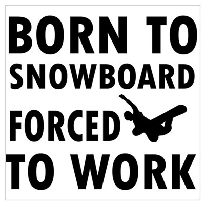 Born to Snowboard forced to work Framed Print