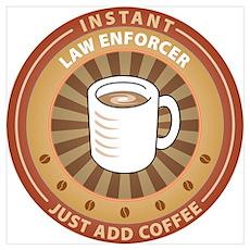 Instant Law Enforcer Poster
