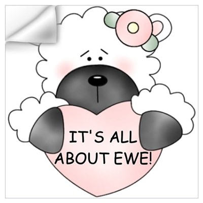 IT'S ALL ABOUT EWE! Wall Decal