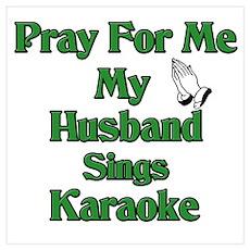 Pray for me my husband sings karaoke. Poster