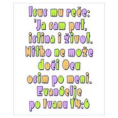 John 14:6 Croatian Poster