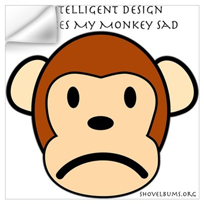 Intelligent Design Makes My Monkey Sad... Small Po Wall Decal