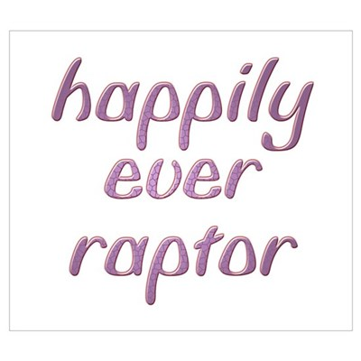 Happily Raptor Poster
