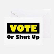 Vote Or Shut Up Greeting Cards (Pk of 10)
