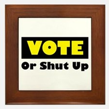 Vote Or Shut Up Framed Tile